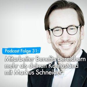 Podcast Mitarbeiter Benefits Markus Schneider